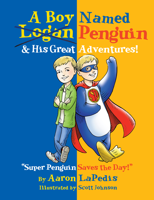 A Boy Named Penguin & His Great Adventures